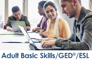 Adult Basic Skills and GED / ESL Programs