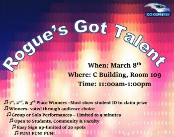 Rogue Community College Student Government sponsored event, Rogue's Got Talent will be held Marh 8, 2017, in Medford, Oregon at Riverside Campus, C Building, Room 109, 11 a.m. to 1 p.m.