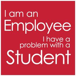 employee with a problem with a student